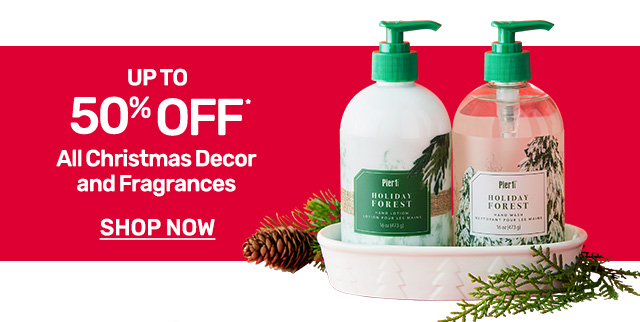 Shop Christmas decor and fragrances up to fifty percent off.