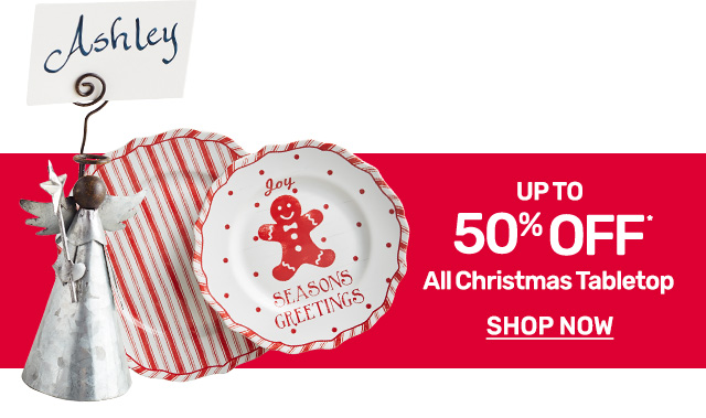 Shop and save up to fifty percent on all Christmas tabletop.