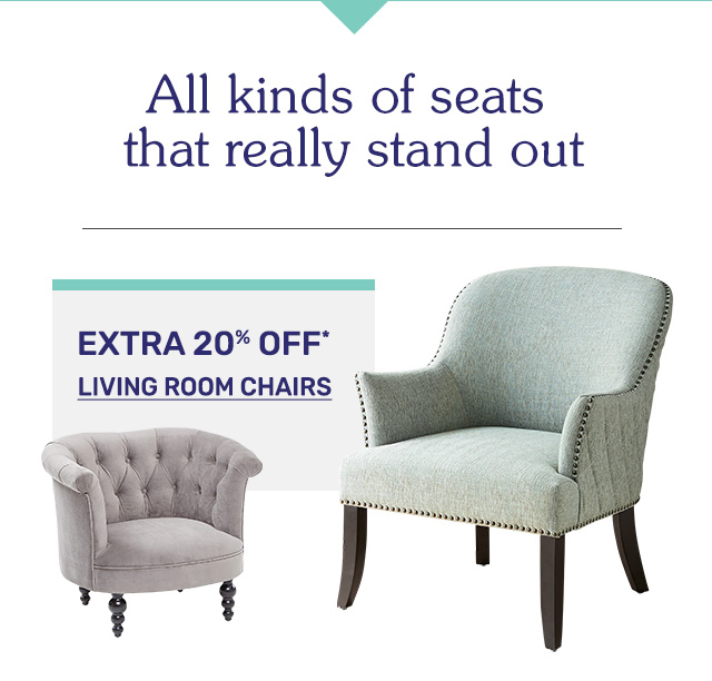 Save an extra twenty percent off living room chairs.