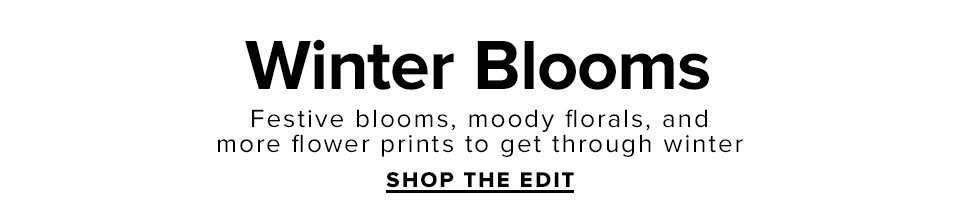 Winter Blooms. Shop The Edit