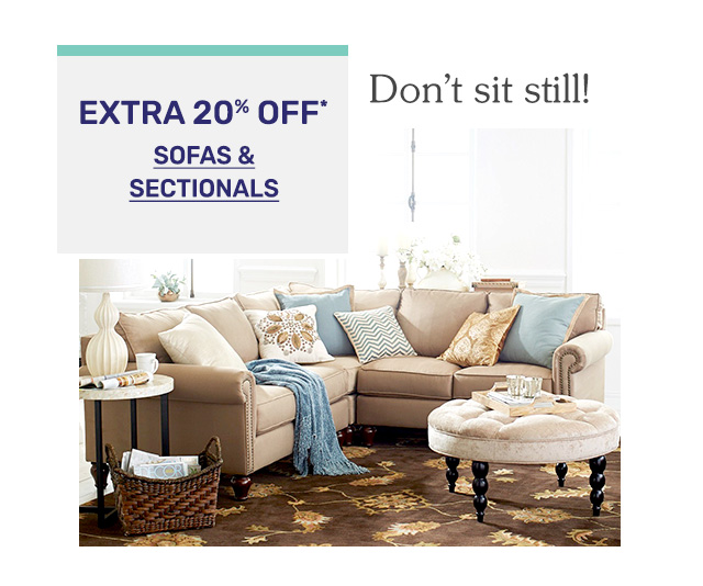 Get an extra twenty percent off sofas and sectionals.