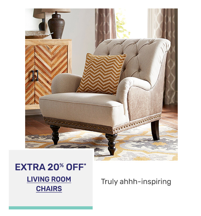 Get an extra twenty percent off living room chairs.