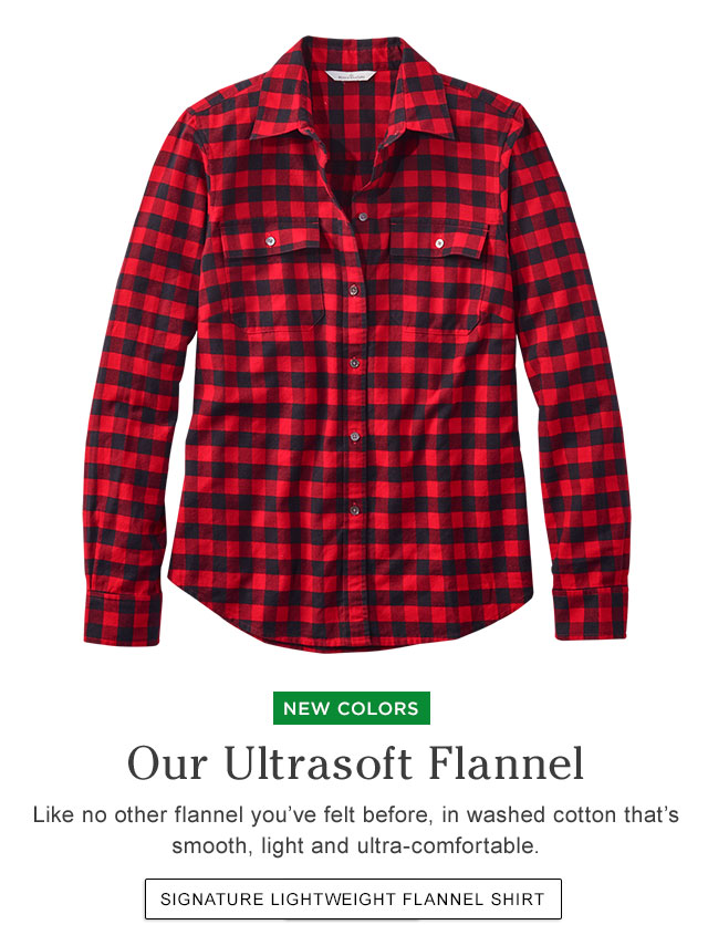 NEW COLORS. Our Ultrasoft Flannel. Like no other flannel you've felt before, in washed cotton that's smooth, light and ultra-comfortable.