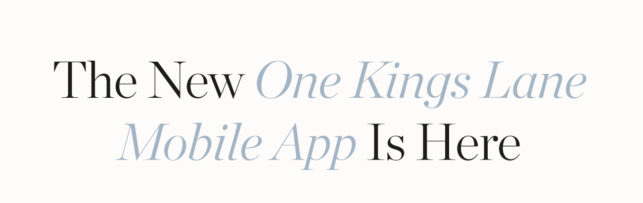The New One Kings Lane Mobile App Is Here