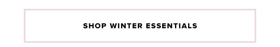 Shop winter essentials.