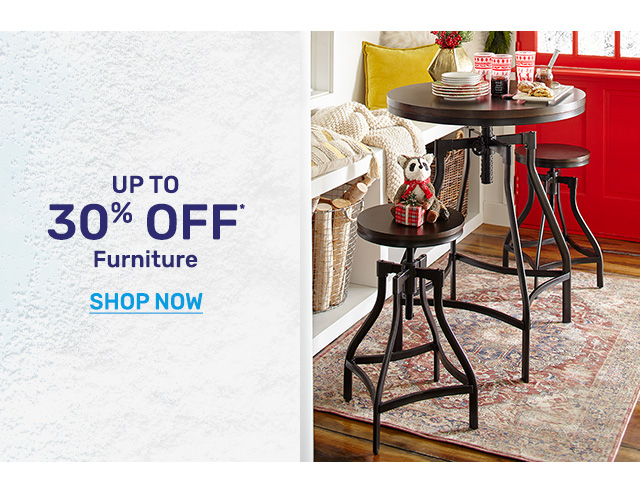Shop furniture up to thrity percent off.