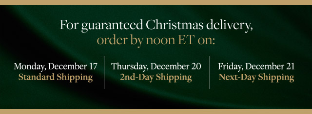 FOR GUARANTEED CHRISTMAS DELIVERY...