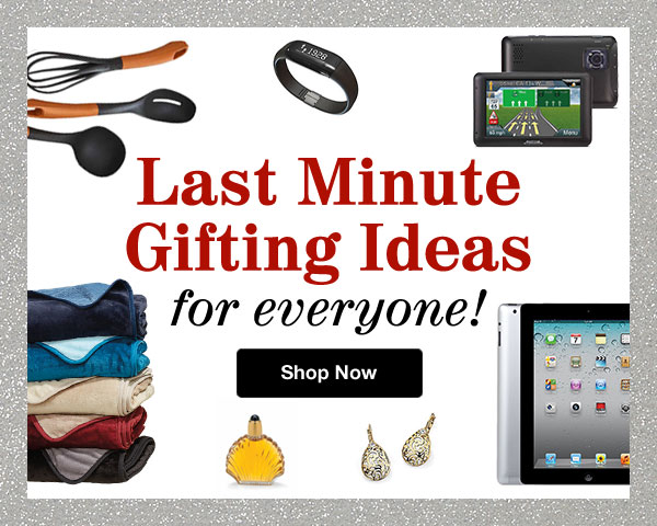 Shop Last Minute Gifting Ideas!