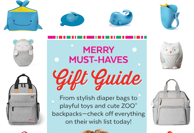 Merry must–haves | Gift guide | From stylish diaper bags to payful toys and cute ZOO® backpacks–check off everything on their wish list today!