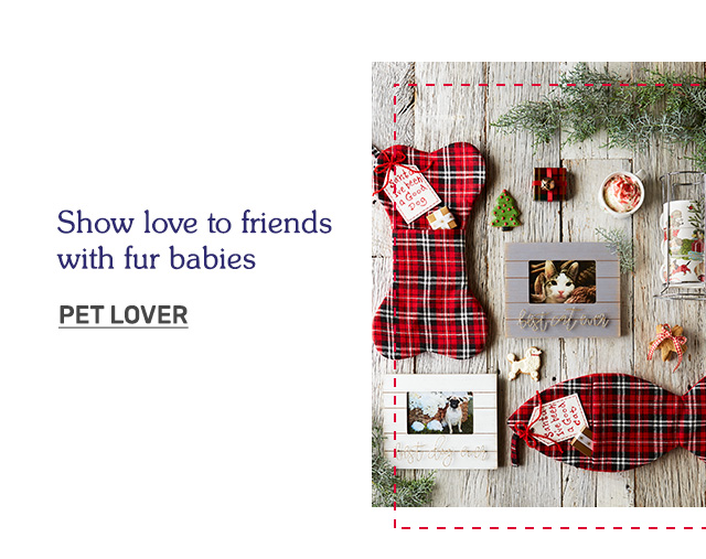 Show love to friends with fur babies. Shop gifts for pet lovers!