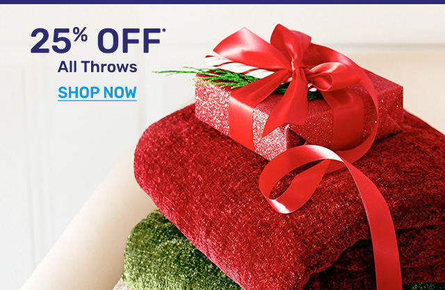 Shop twenty-five percent off all throws!