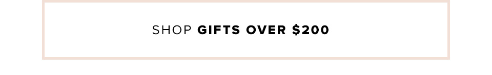 Shop Gifts Over $200
