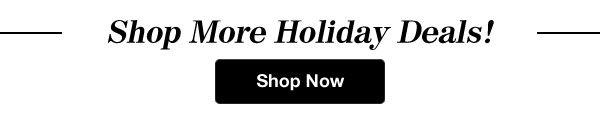 Shop Holiday Deals!