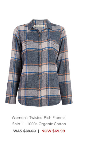 Women's Twisted Rich Flannel Shirt II – 100% Organic Cotton Was: $89.00 Now: $69.99