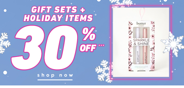 Shop Now 30% Off Gift Sets
