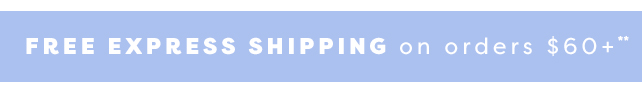 Free Express Shipping on orders $60+
