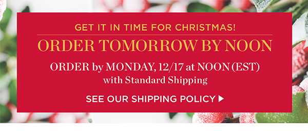 Christmas Delivery order by noon EST tomorrow. See Details.