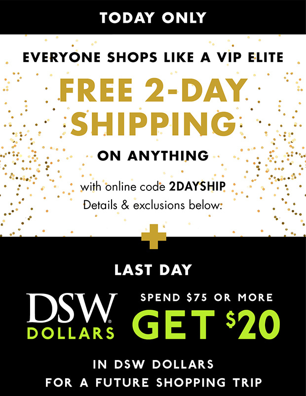 d8a1c90c056f DSW  FREE 2-DAY SHIPPING for 24 hours only!