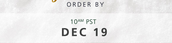 ORDER BY 10AM PST DEC 19