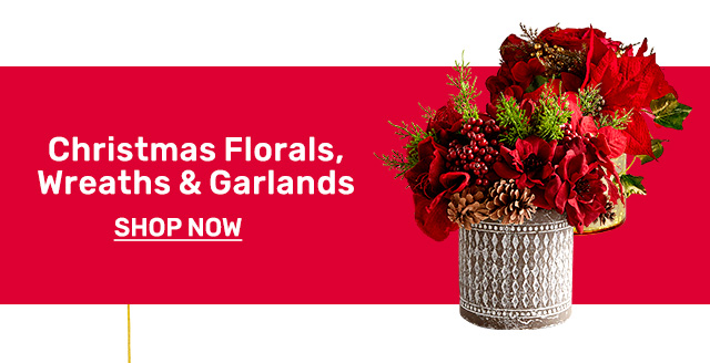 Shop Christmas florals, wreaths, and garlands.