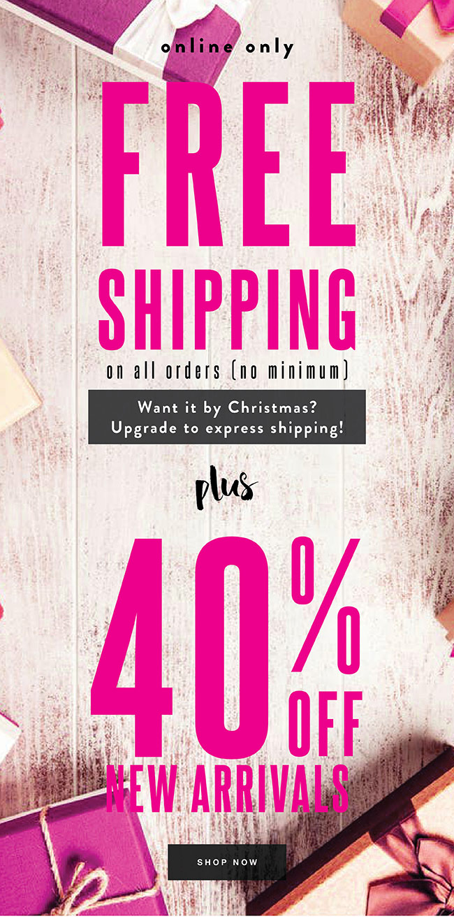 Free Shipping on orders over $75 + 40% off New Arrivals - Shop Now