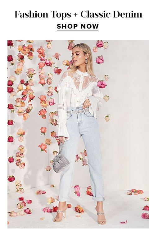 Fashion Tops + Classic Denim. Shop now.