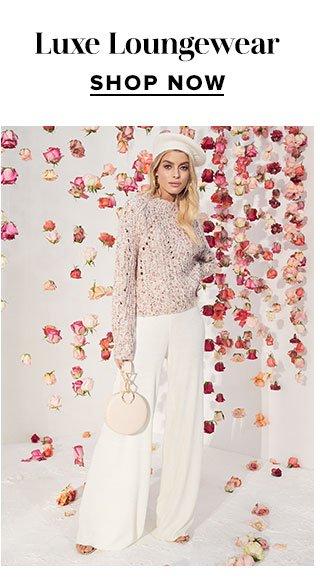 Luxe Loungewear. Shop now.