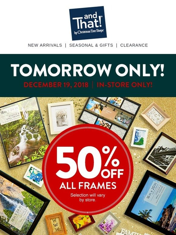 Christmas Tree Shops Tomorrow Only 50 All Frames Your 10 Off