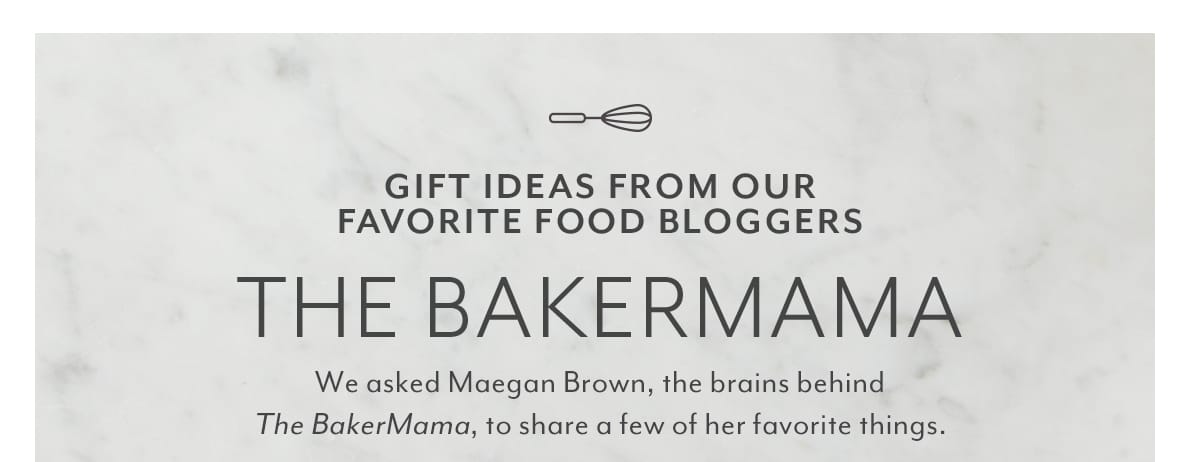 Gift Ideas from Our Favorite Food Bloggers - BakerMama