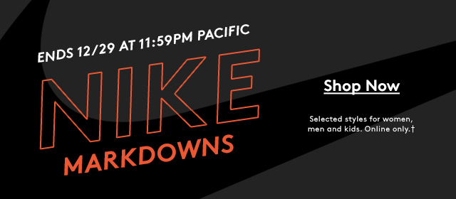 Ends 12/29 at 11:59PM Pacific | Nike Markdowns | Shop Now | Selected styles for women, men and kids. Online only.†