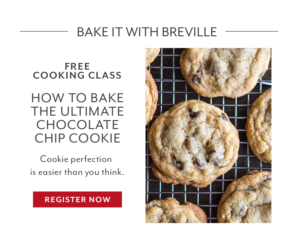 Cooking Class: How to Bake the Ultimate Chocolate Chip Cookie with Breville