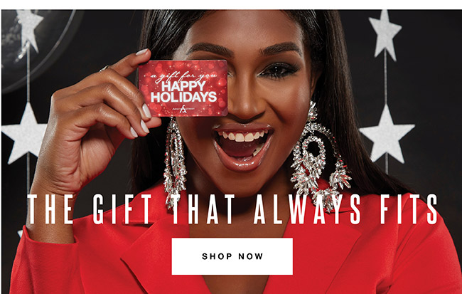 The Gift that always fits - Shop Now