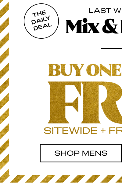Mix & Match BOGO Free** Sitewide + Free Shipping - Shop Mens