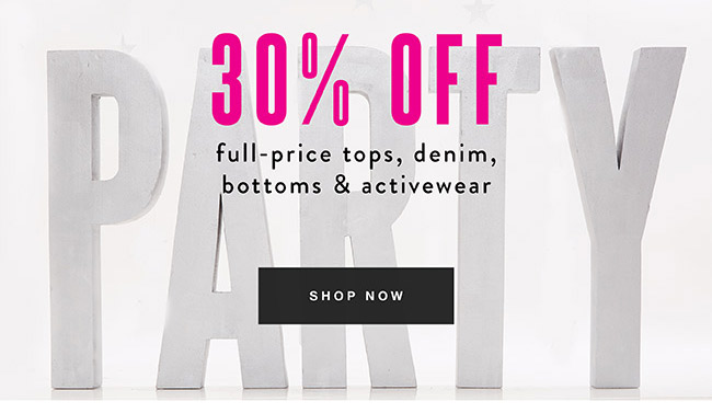 30% off full price tops, denim, bottoms & activewear - Shop Now