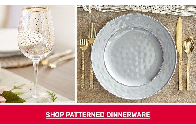 Shop patterned dinnerware.