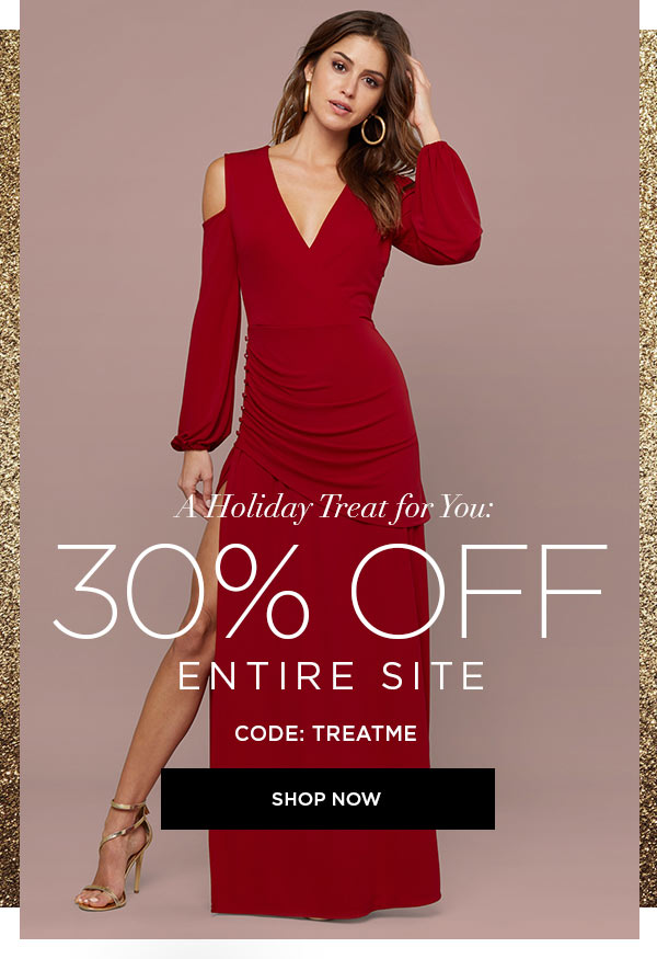A HOLIDAY TREAT FOR YOU:   30% Off Entire Site   CODE: TREATME   SHOP NOW >