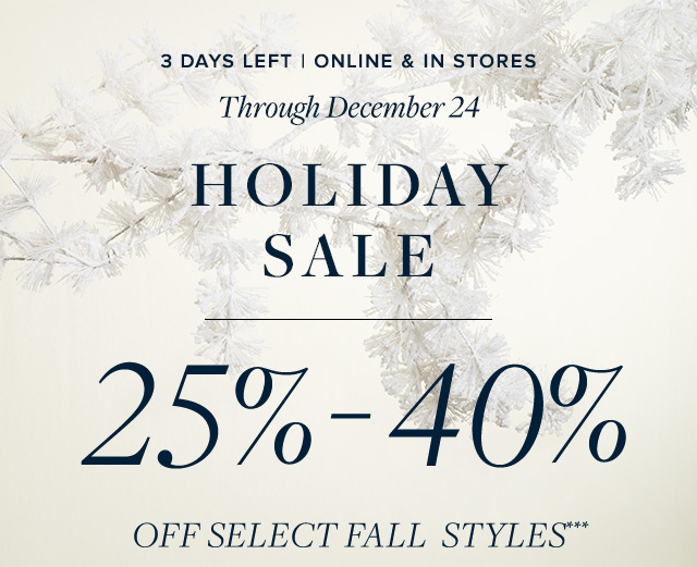 HOLIDAY SALE | 25% - 40% OFF SELECT FALL STYLES