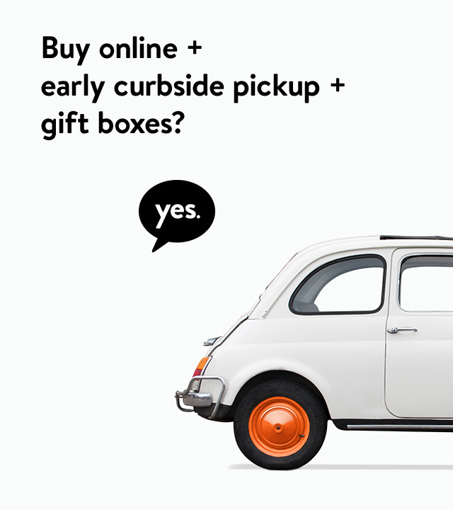Buy online plus early curbside pickup plus gift boxes? Yes.