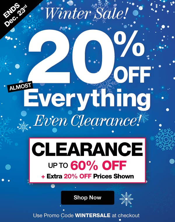 Get 20% Off Almost Everything Even Clearance! Use promo code WINTERSALE at checkout.
