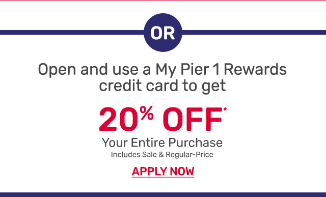 Open and use a My Pier 1 Rewards credit card to get twenty percent off your entire purchase including sale and regular-priced items. Apply now.