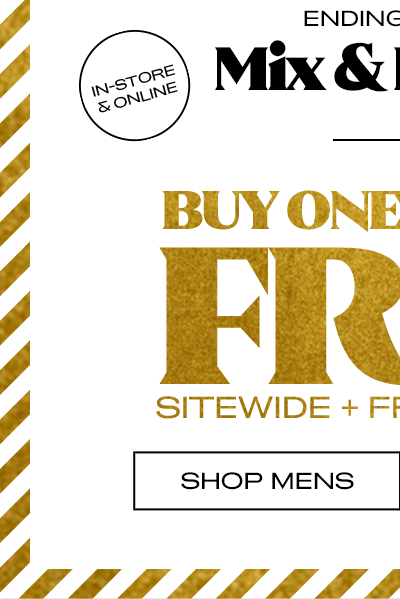 Mix & Match BOGO Free† Sitewide + Free Shipping - Shop Mens