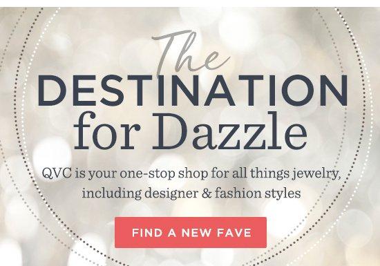 The Destination for Dazzle