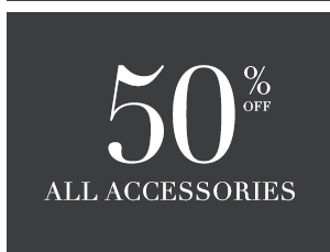 SHOP 50% OFF ALL ACCESSORIES