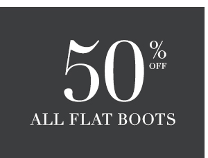 SHOP 50% OFF ALL FLAT BOOTS