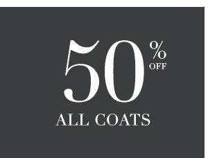SHOP 50% OFF ALL COATS
