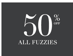 SHOP 50% OFF ALL FUZZIES