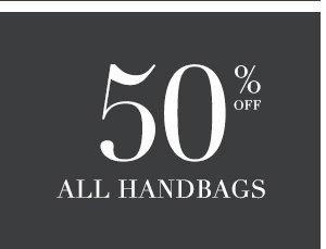 SHOP 50% OFF ALL HANDBAGS