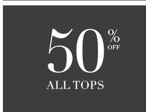 SHOP 50% OFF ALL TOPS