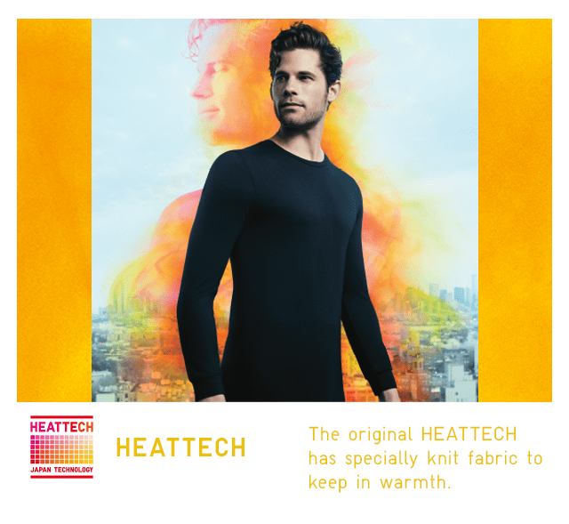 HEATTECH - THE ORIGINAL HEATTECH HAS SPECIALLY KNIT FABRIC TO KEEP IN WARMTH.