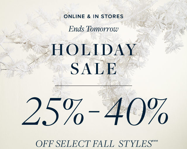 ENDS TOMORROW | HOLIDAY SALE